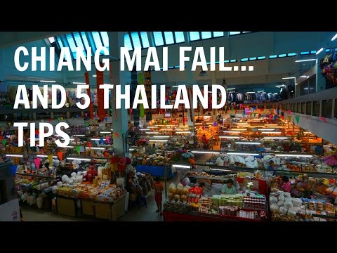 CHIANG MAI FAIL... AND 5 THAILAND TIPS