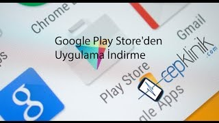 Google Play Store'den Uygulama İndirme