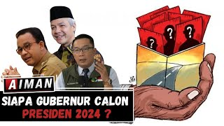 Download Siapa Gubernur Calon Presiden 2024 ? (1) - AIMAN