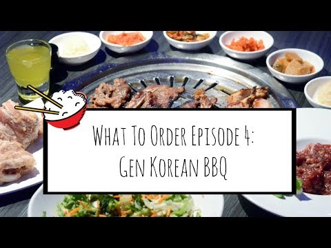 WHAT TO ORDER EP 4: GEN KOREAN BBQ