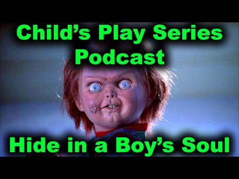 Child's Play Series Summary Podcast Discussion - Time to Hide in a Boy's Soul