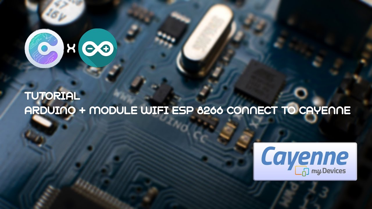 How To Connect Arduino + ESP8266 To Cayenne