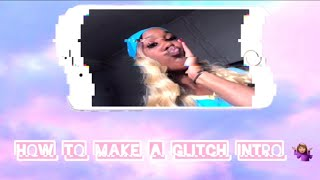 How To : Make A Glitch Intro On IOS ( BEGINNER EDITION )🦄    Shazz Z Tv