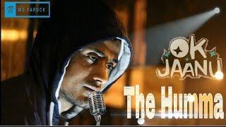 Download Hindi Video Songs - The Humma - Ok Jaanu | Shraddha Kapoor | Aditya Roy Kapur | A.R. Rahman | Jubin | Md Faruck | Cover