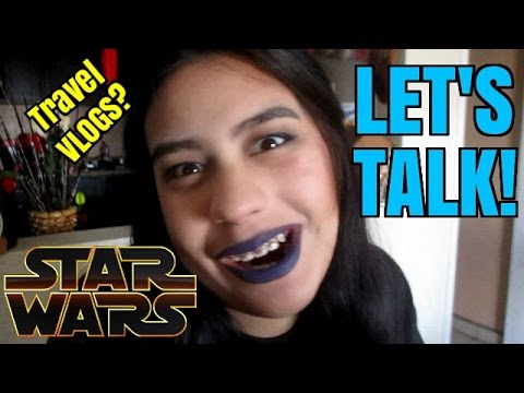 LET'S TALK! | RIP Carrie Fisher, Travel Vlogs? Etc...