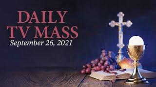 Sunday Catholic Mass Today | Daily TV Mass, September 26 2021