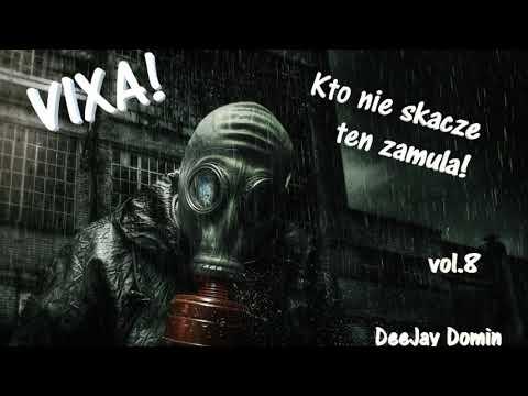 VIXA! Kto nie skacze ten zamula! vol.8