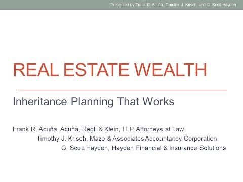 Real Estate Wealth, Inheritance Planning that Works