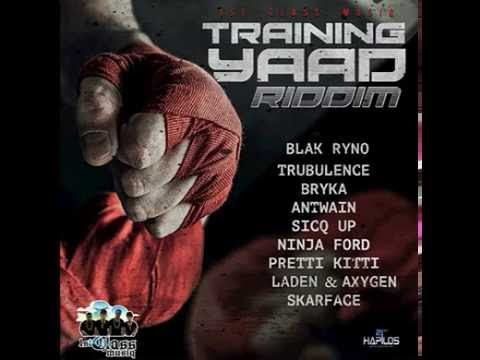 TRAINING YAAD RIDDIM MIX   1ST CLASS MUSIQ   Blak Ryno   Turbulence   Ninja Ford    DjTten Teacha