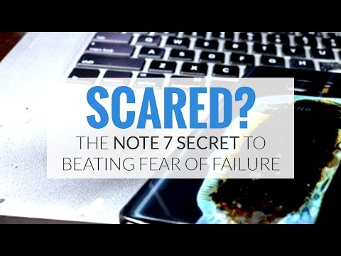 The Secret to Conquering Your Fear of Failure In Samsung's Exploding Note 7