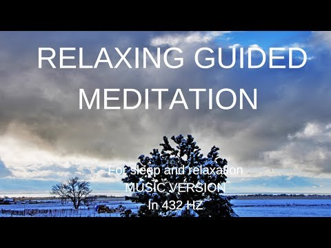 RELAXED GUIDED MEDITATION For sleep & relaxation Music version in 432 Hz