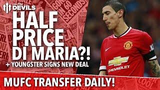 Half Price Di Maria?! | Transfer Daily | Manchester United