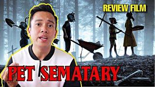 """Review Film """"PET SEMATARY"""" (2019) Indonesia - Film Remake Yang Gak Ada Bedanya"""