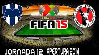 Monterrey vs Tijuana   simulacion   Liga Mx   Jornada 12   Apertura 2014   FIFA 15