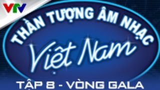 VIETNAM IDOL 2015 | TẬP 8 FULL [FULL HD]