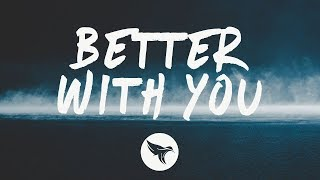 3LAU - Better With You (Lyrics) feat. Iselin, With Justin Caruso YouTube Videos