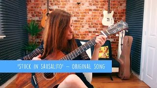 'Stuck In Sausalito' - Original Song by Emma McGann - 10 Songs Challenge