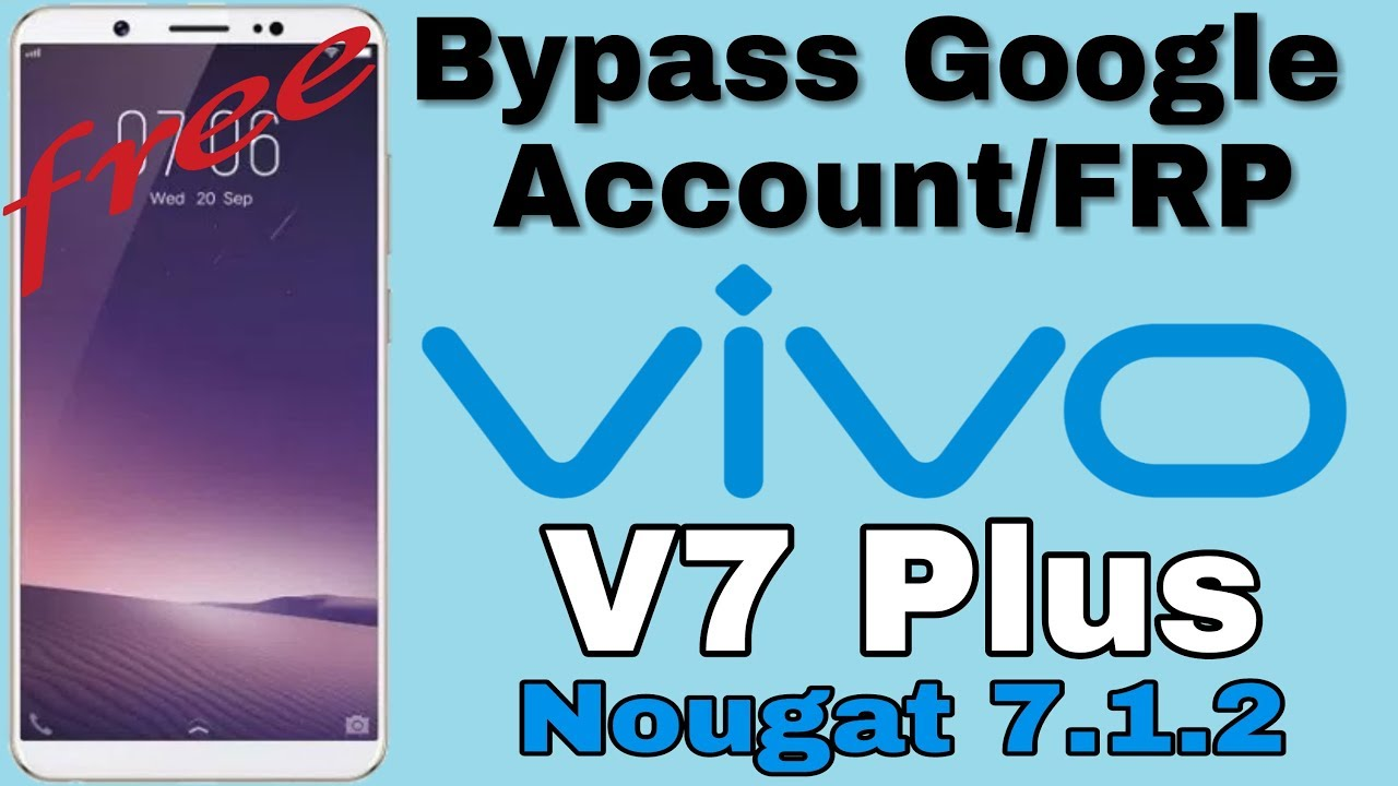 Vivo V7 Plus 1716 Bypass Google Account Frp Nougat 7 1 2 Youtube