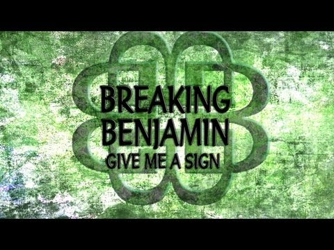 Breaking Benjamin - Give Me A Sign (with Lyrics)