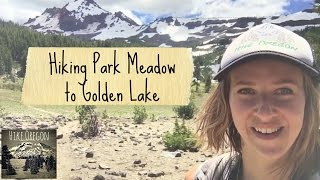 Hiking Park Meadow to Golden Lake