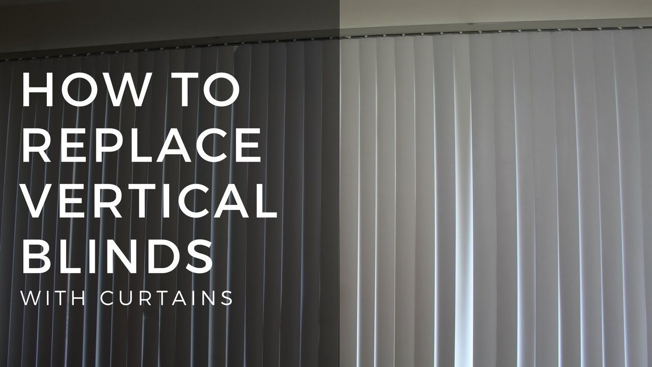 How To Replace Vertical Blinds With Curtains Youtube