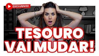 EXCLUSIVO E URGENTE: TESOURO DIRETO VAI MUDAR! (E você vai ganhar mais dinheiro!)