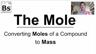 The Mole 5 - Converting Moles of Compound to Mass