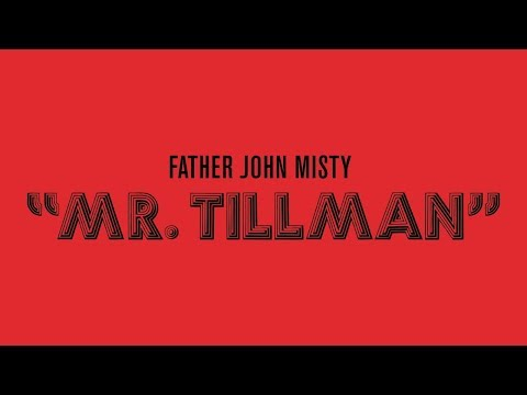 """Father John Misty Releases New Song """"Mr. Tillman"""""""