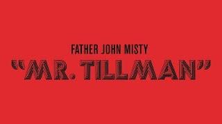Father John Misty Mr. Tillman Audio.mp3