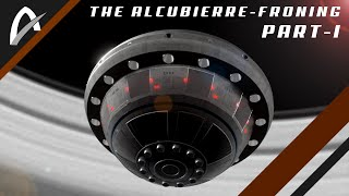 An explanation of the Alcubierre-Froning Warp Drive part I | AsteronX