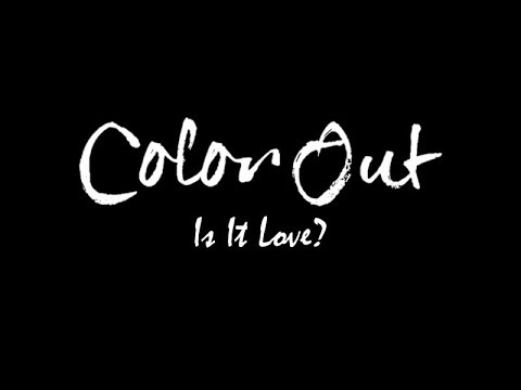 Color Out - Is It Love? (Official Soundtrack for Is It Love? Games)