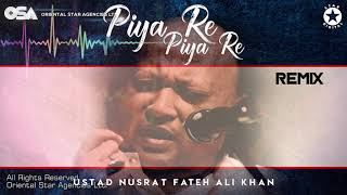 Piya Re Piya Re (Remix) | Nusrat Fateh Ali Khan | complete full version | OSA Worldwide