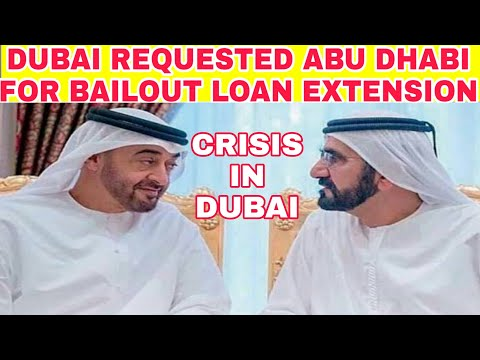 Crisis in Dubai Continue As Dubai Requested Abu Dhabi for Bailout Loan Extension