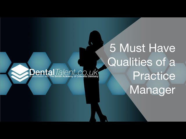 🆕5 Must Have Qualities Of A Dental Practice Manager Grow Your Dental Practice Check It Out!