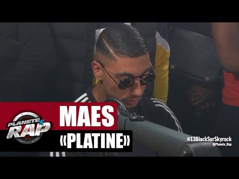 Youtube: [Exclu] Maes«Platine» #PlanèteRap
