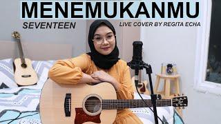 Download Mp3 Menemukanmu - Seventeen   Cover By Regita Echa
