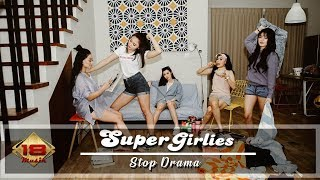 Super Girlies - Stop Drama ( Official Music Video )