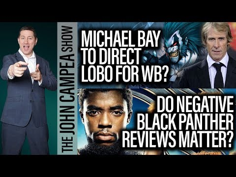 First Negative Black Panther Reviews, Michael Bay Directed Lobo? The John Campea Show