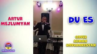 Artur Mejlumyan - Du Es (cover Arman Hovhannisyan)