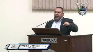 30ª Sessão Ordinária - Vereador Walmir Chaveiro