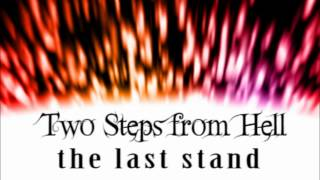 Repeat youtube video Two Steps From Hell - The Last Stand (Extended)