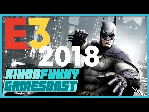 Official E3 2018 Predictions and Bets - Kinda Funny Gamescast Ep. 173