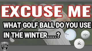 WHAT GOLF BALL TO USE IN WINTER -TALYORMADE-TITLEIST-SRIXON-CALLAWAY