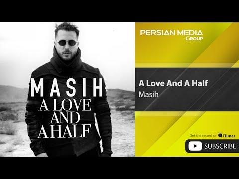 Masih - A Love And A Half / Yek Eshgh Va Nesfi ( مسیح - یک عشق و نصفی )