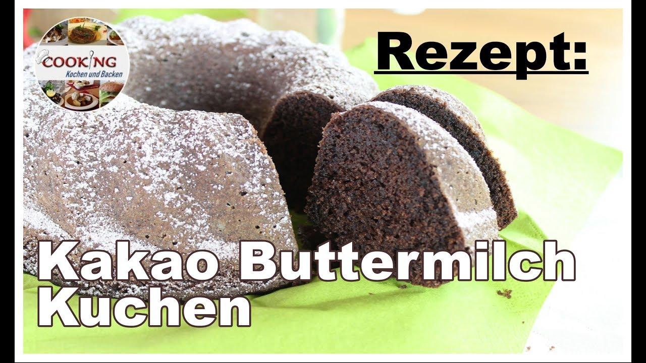 Kakao Buttermilch Kuchen Saftiger Napfkuchen Youtube