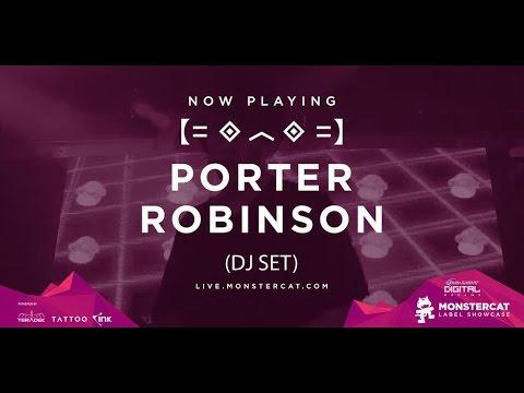 Monstercat Label Showcase Toronto: Porter Robinson (DJ set)