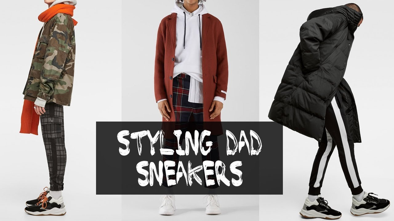 HOW TO STYLE DAD SHOES | BIGGEST TREND FOR 2019