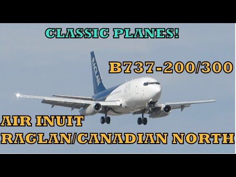 CLASSIC 737s!! AIR INUIT/CANADIAN NORTH 727-300 737-300