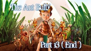 The Ant Bully - Gameplay - Part 14 ( End ) - English - PS2