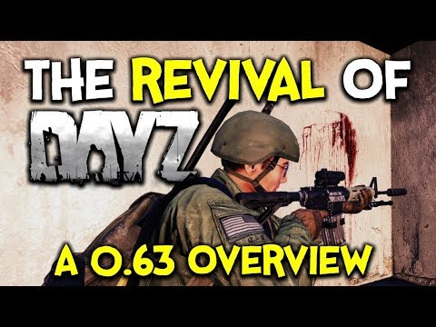 Why DayZ 0.63 will REVIVE the Game ► 5 REASONS FOR DAYZ'S COMEBACK!